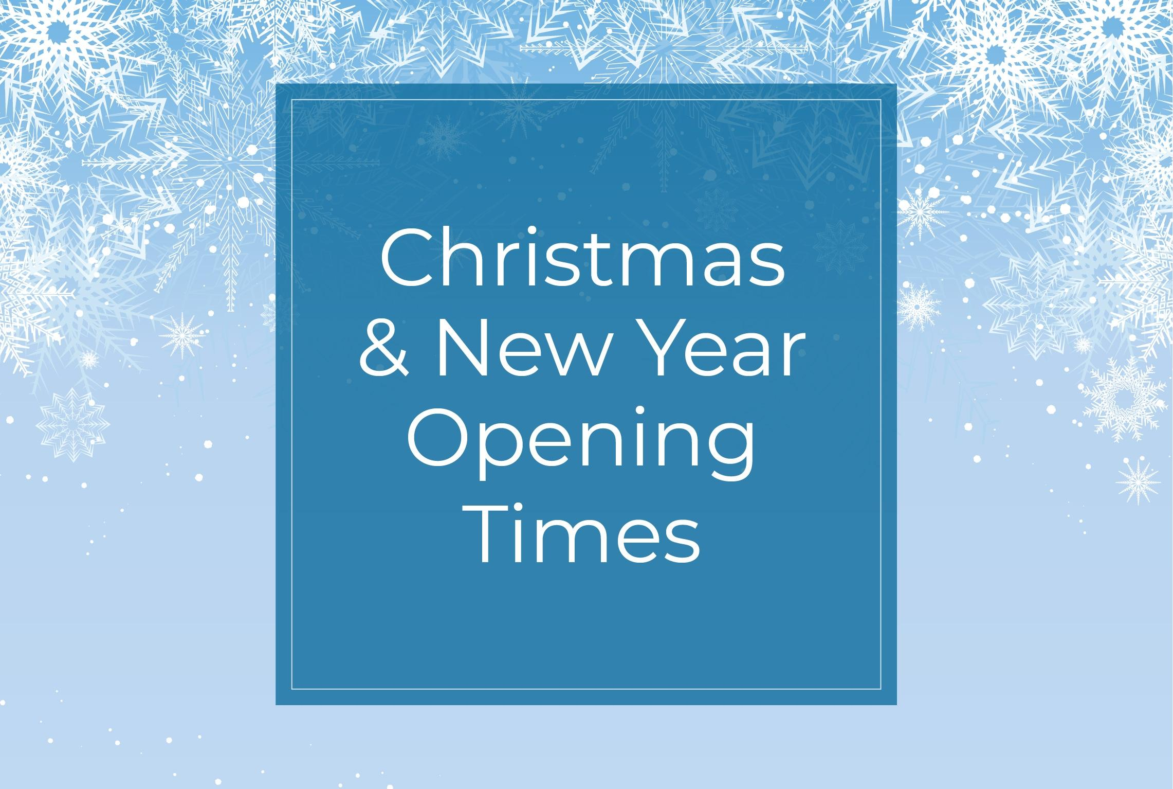 Christmas and New Year Opening Times 2019